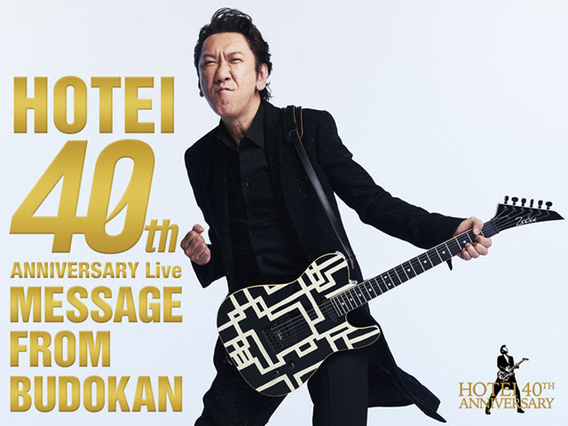 "布袋寅泰 HOTEI 40th ANNIVERSARY Live ""Message from Budokan"""